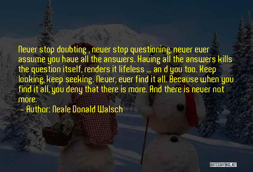 Stop Doubting Yourself Quotes By Neale Donald Walsch
