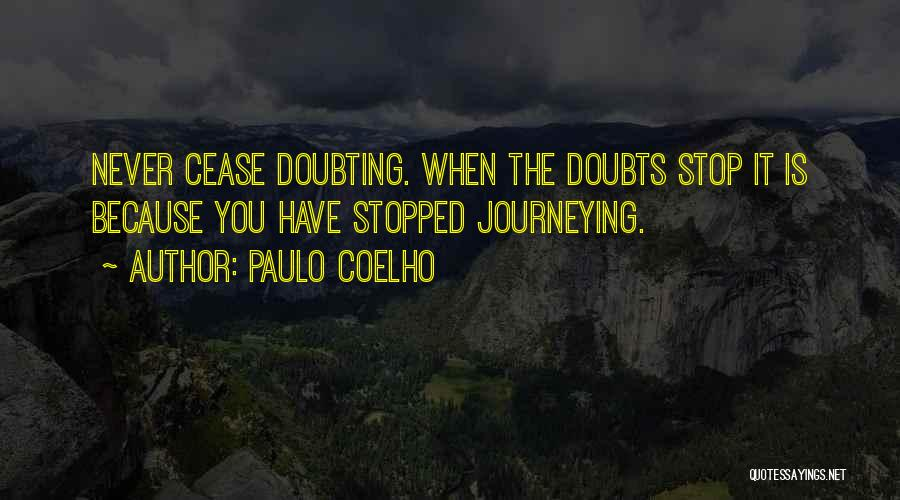 Stop Doubting Yourself Quotes By Paulo Coelho