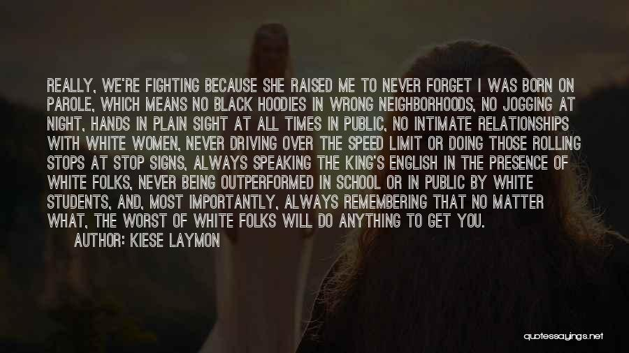 Stop Fighting Relationships Quotes By Kiese Laymon