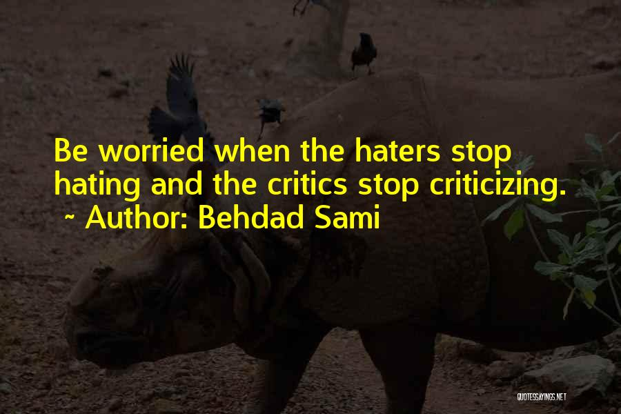 Stop Haters Quotes By Behdad Sami