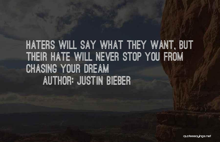 Stop Haters Quotes By Justin Bieber