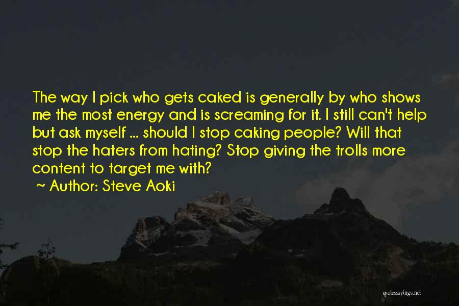 Stop Haters Quotes By Steve Aoki