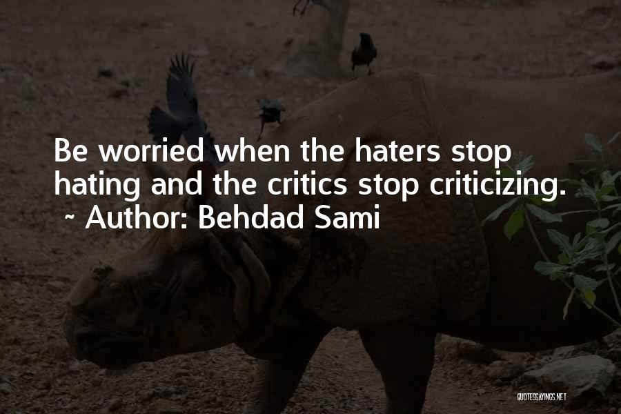 Stop Hating Someone Quotes By Behdad Sami