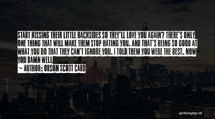 Stop Hating Someone Quotes By Orson Scott Card