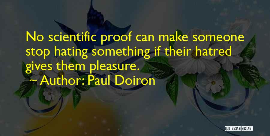 Stop Hating Someone Quotes By Paul Doiron