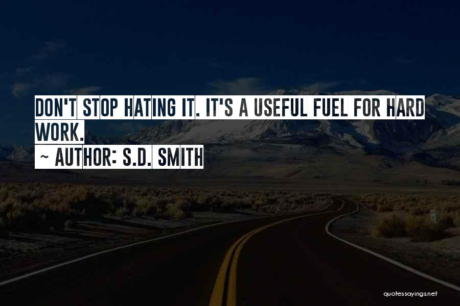 Stop Hating Someone Quotes By S.D. Smith