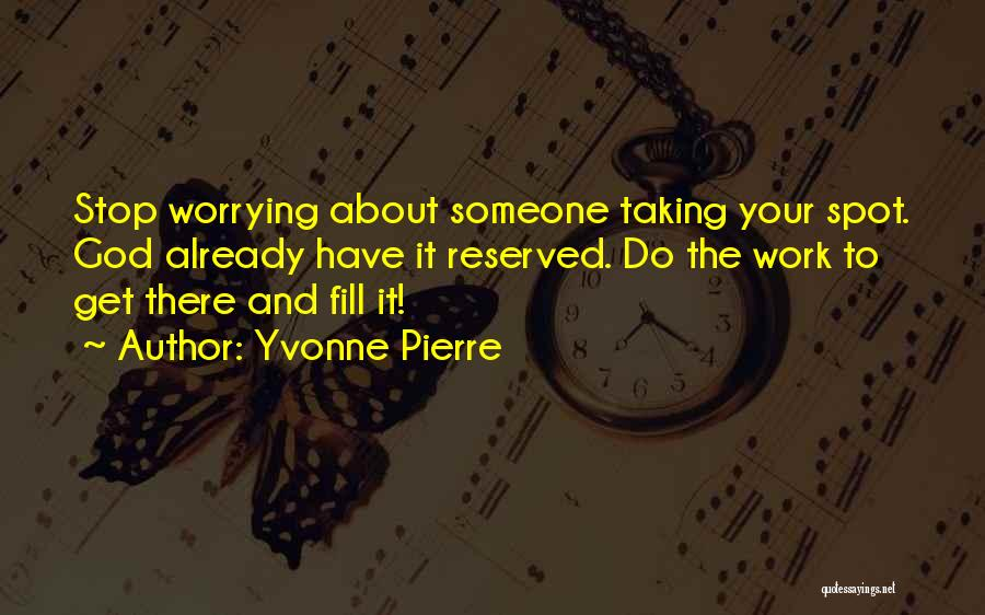 Stop Hating Someone Quotes By Yvonne Pierre
