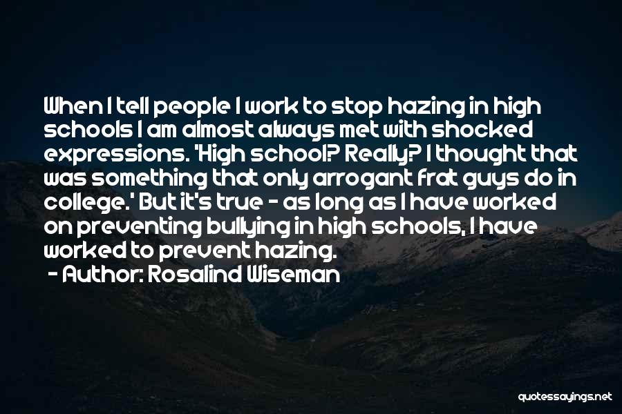Stop Hazing Quotes By Rosalind Wiseman