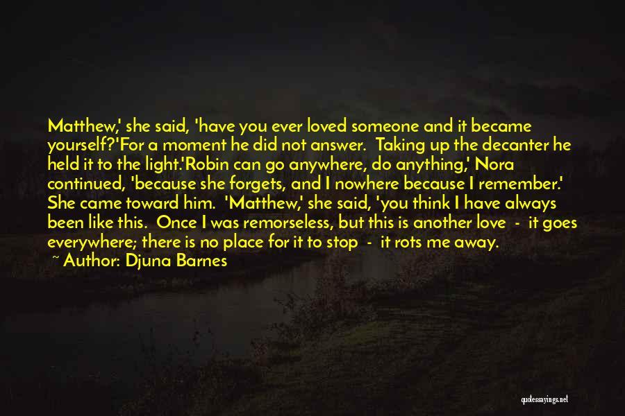 Stop Light Love Quotes By Djuna Barnes
