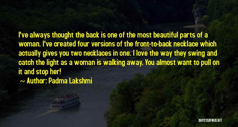 Stop Light Love Quotes By Padma Lakshmi