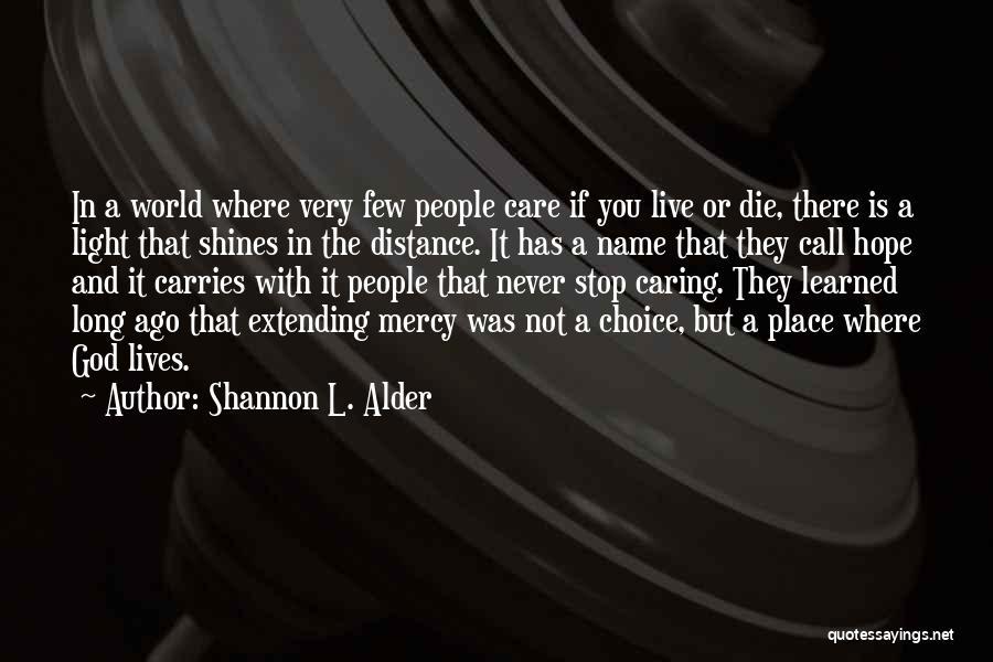 Stop Light Love Quotes By Shannon L. Alder