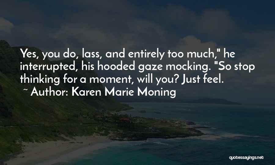 Stop Mocking Quotes By Karen Marie Moning