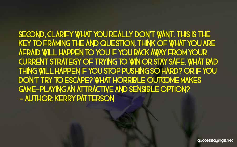 Stop Playing It Safe Quotes By Kerry Patterson