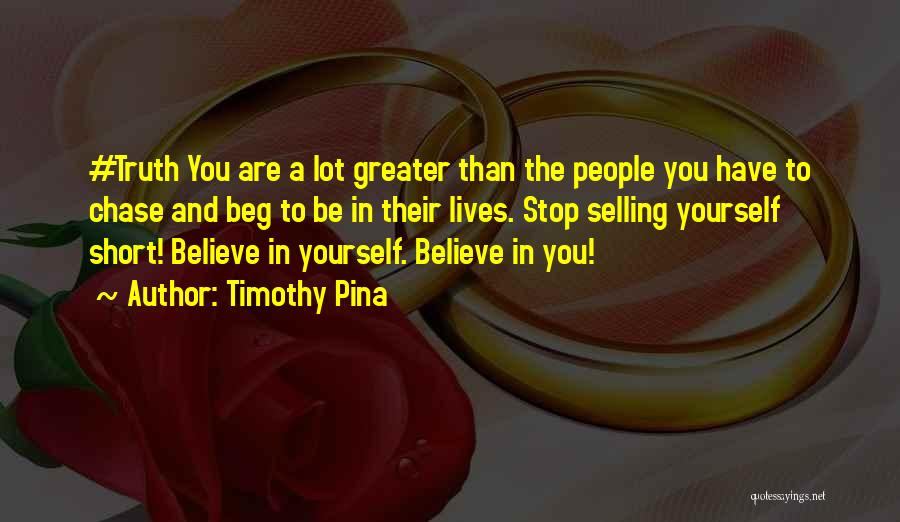 Stop Selling Yourself Short Quotes By Timothy Pina