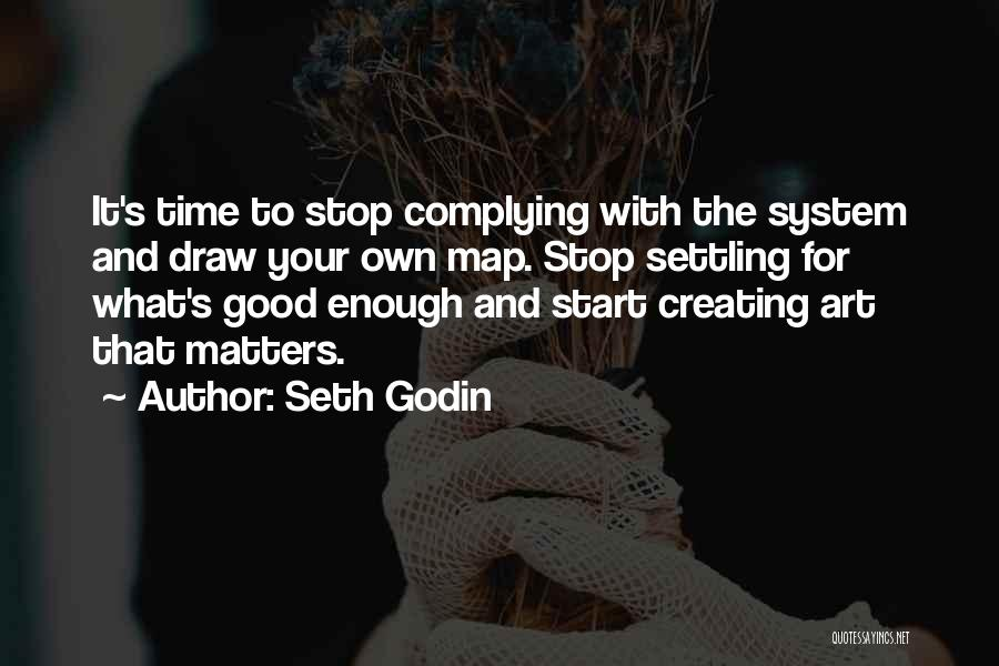 Stop Settling Quotes By Seth Godin
