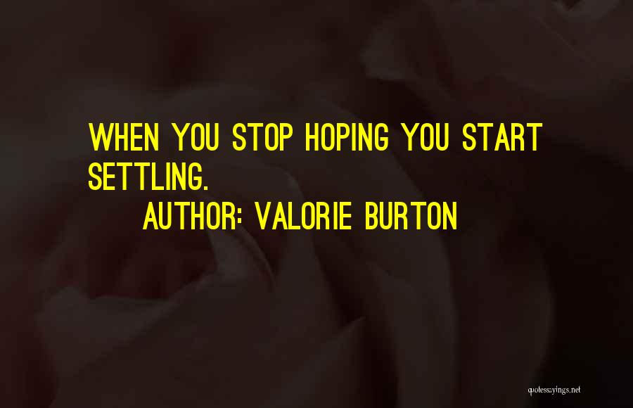 Stop Settling Quotes By Valorie Burton