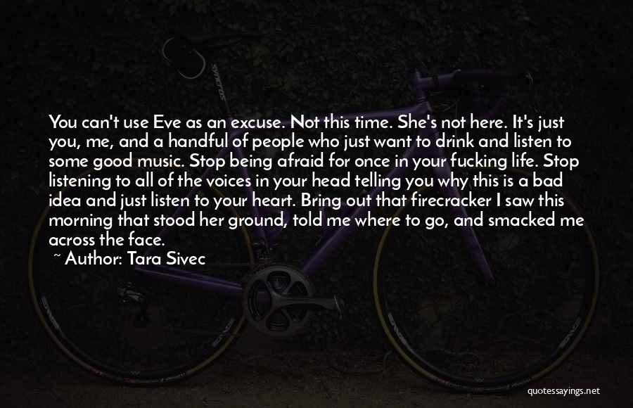 Stop The Voices In My Head Quotes By Tara Sivec