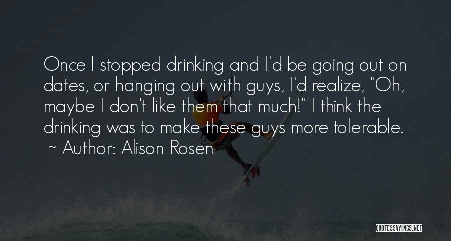 Stopped Drinking Quotes By Alison Rosen