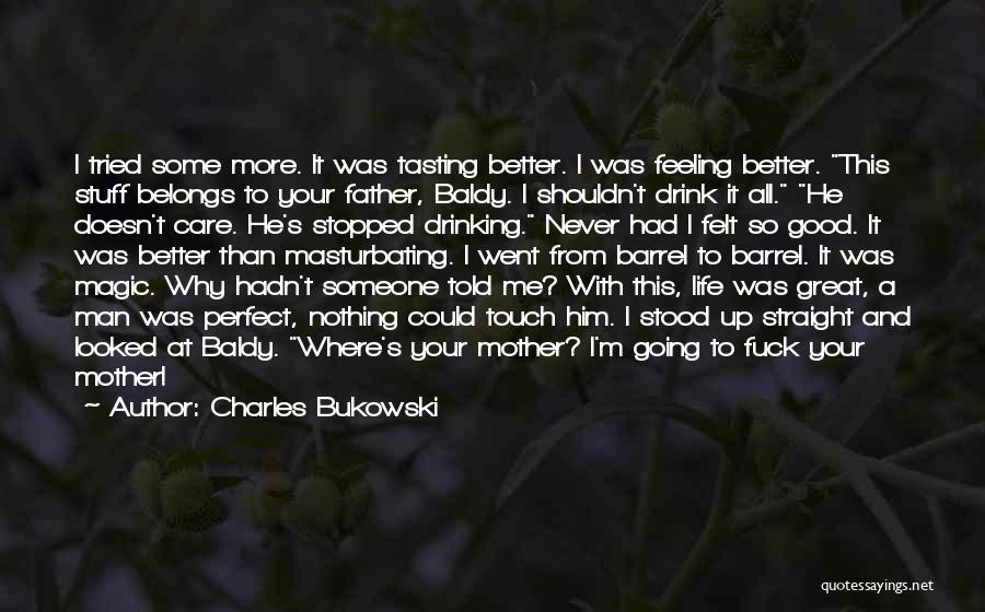 Stopped Drinking Quotes By Charles Bukowski