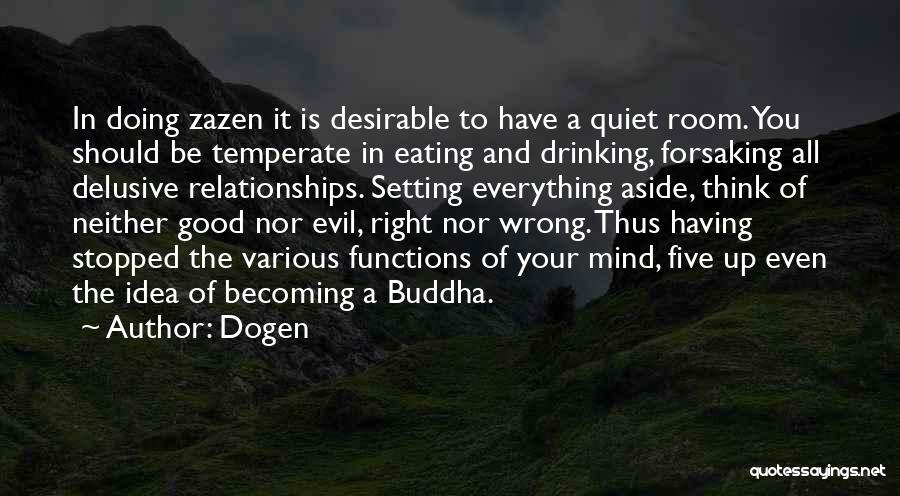 Stopped Drinking Quotes By Dogen