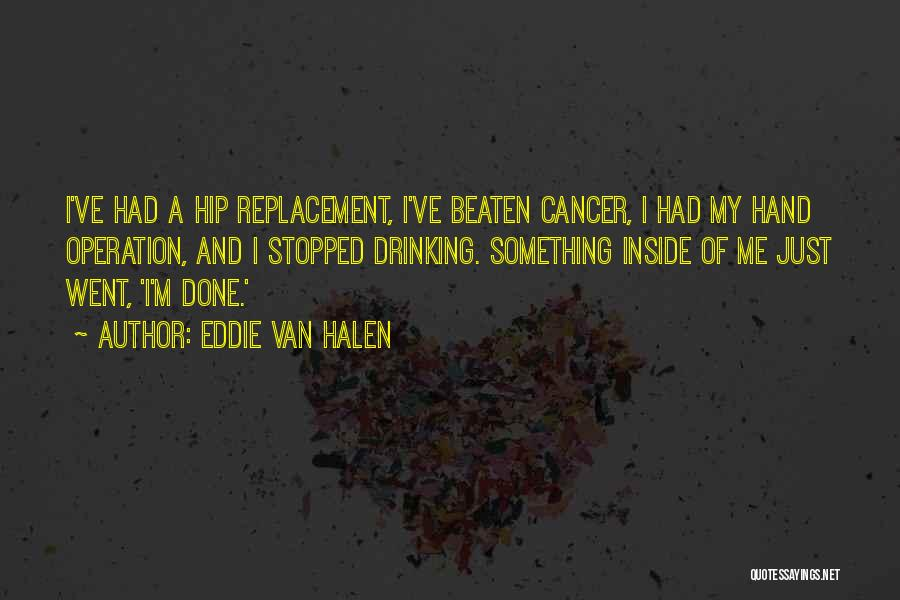 Stopped Drinking Quotes By Eddie Van Halen