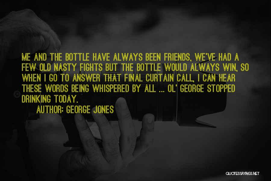 Stopped Drinking Quotes By George Jones