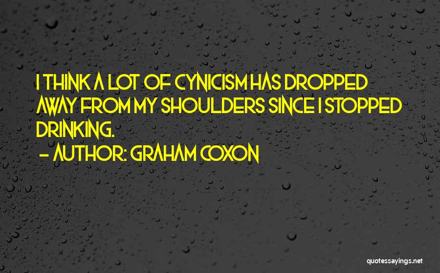Stopped Drinking Quotes By Graham Coxon