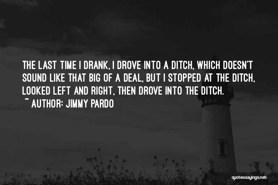 Stopped Drinking Quotes By Jimmy Pardo