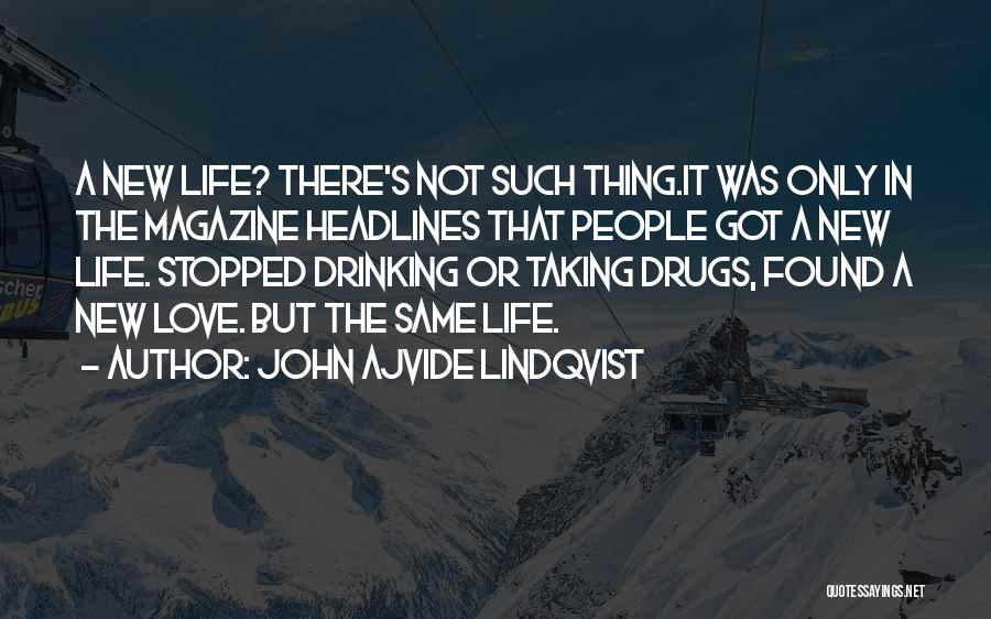 Stopped Drinking Quotes By John Ajvide Lindqvist