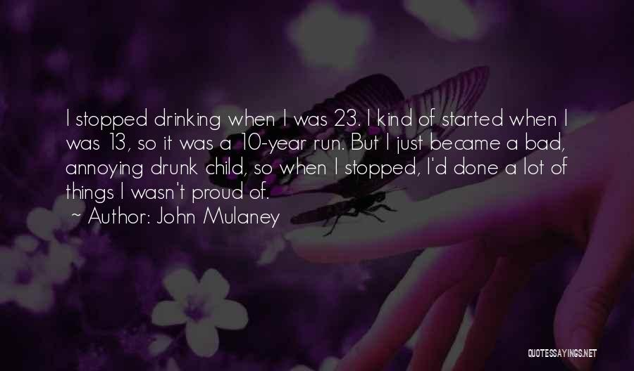 Stopped Drinking Quotes By John Mulaney