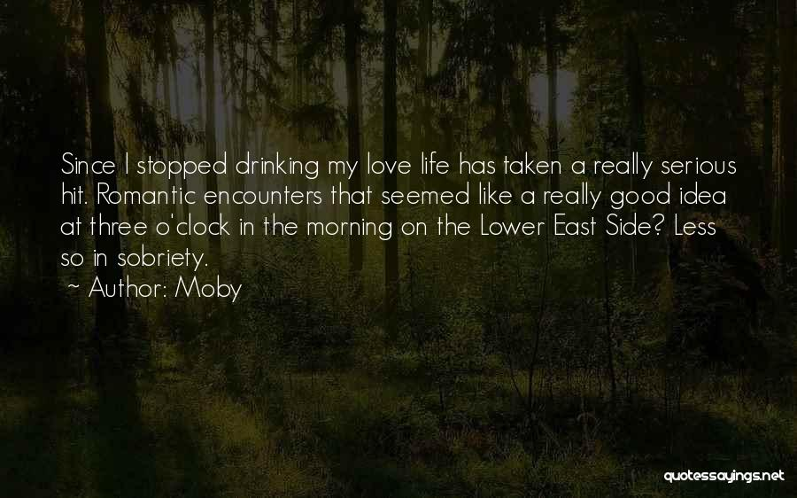 Stopped Drinking Quotes By Moby