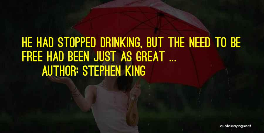 Stopped Drinking Quotes By Stephen King
