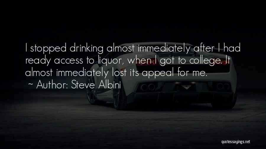 Stopped Drinking Quotes By Steve Albini