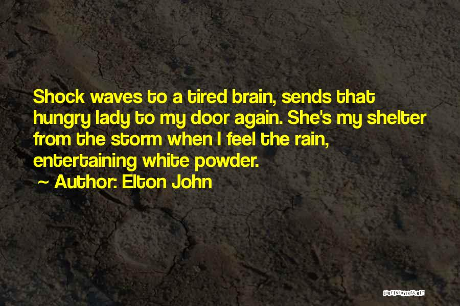 Storm Shelter Quotes By Elton John