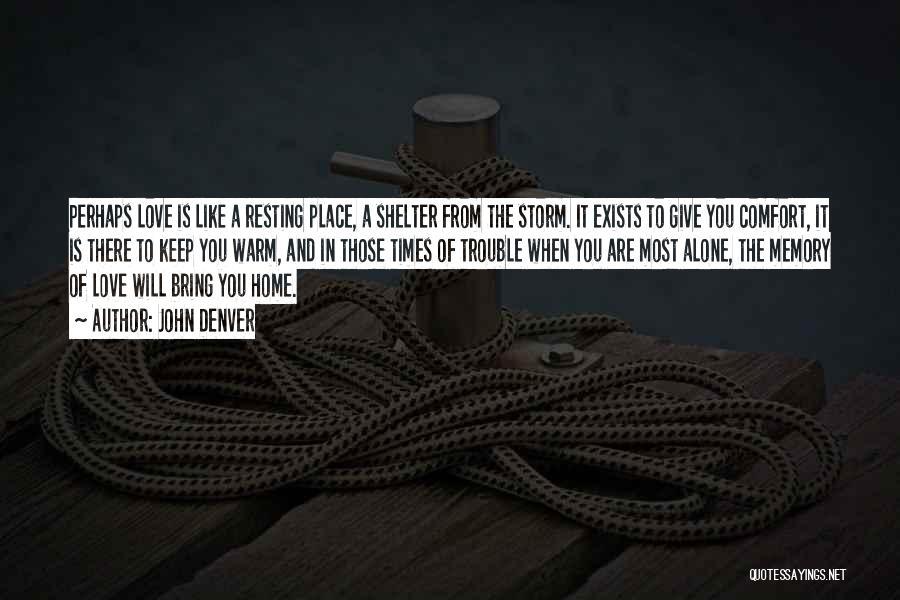 Storm Shelter Quotes By John Denver