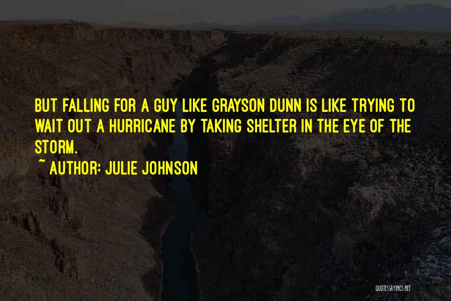 Storm Shelter Quotes By Julie Johnson