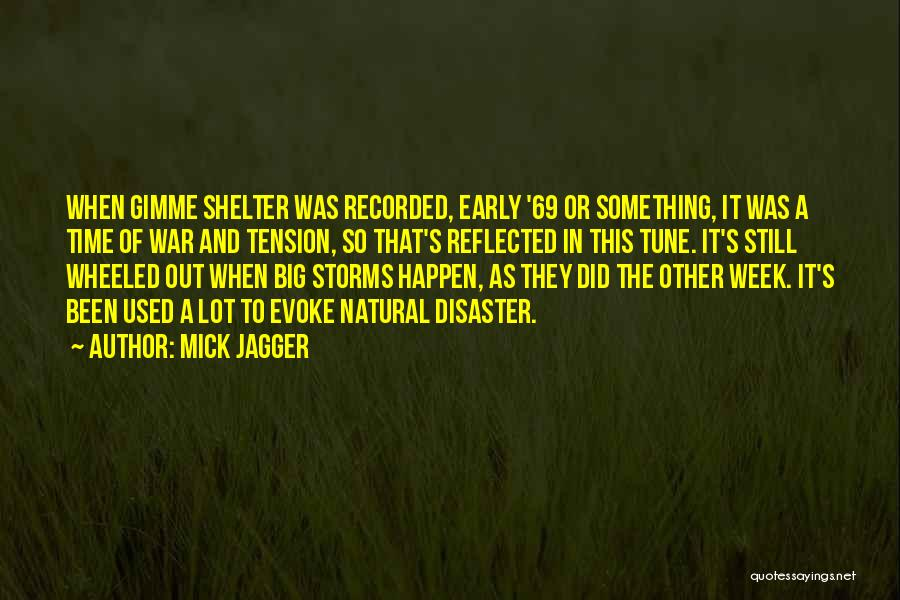 Storm Shelter Quotes By Mick Jagger