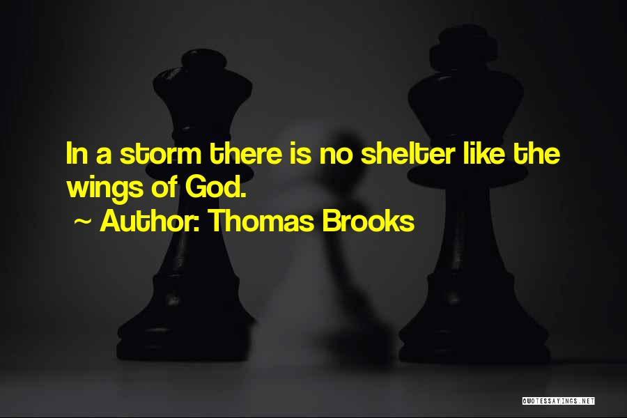 Storm Shelter Quotes By Thomas Brooks