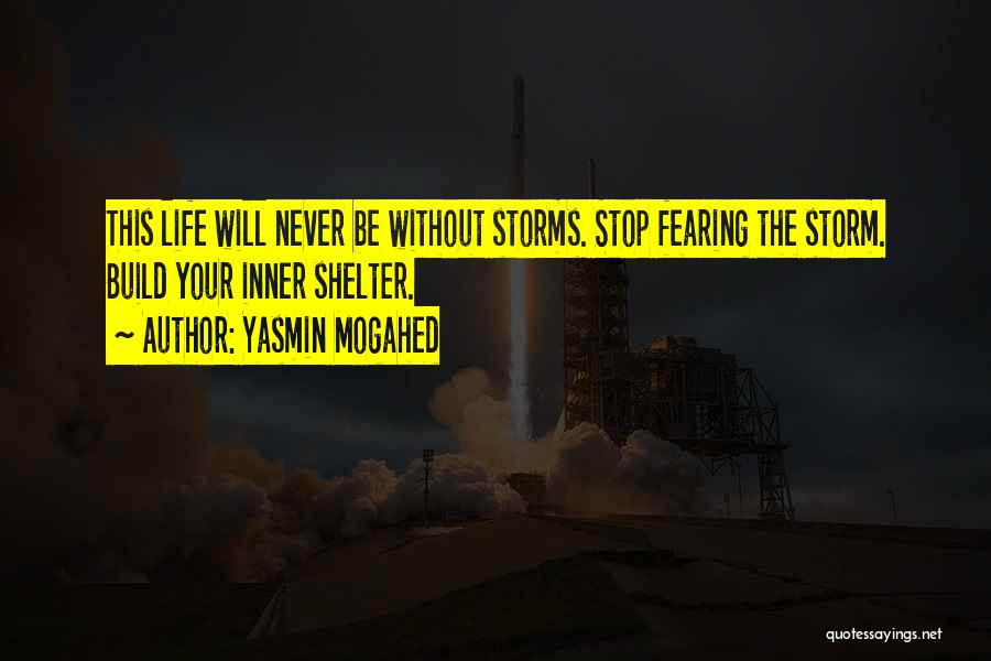 Storm Shelter Quotes By Yasmin Mogahed