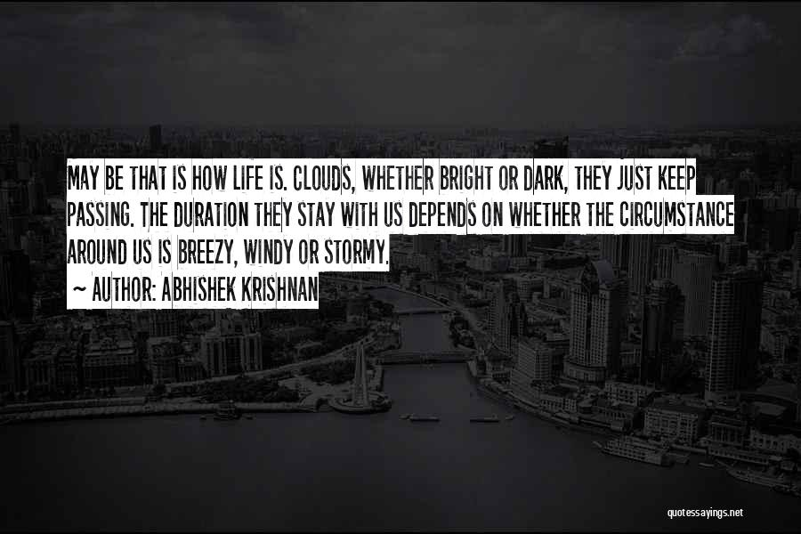 Stormy Life Quotes By Abhishek Krishnan