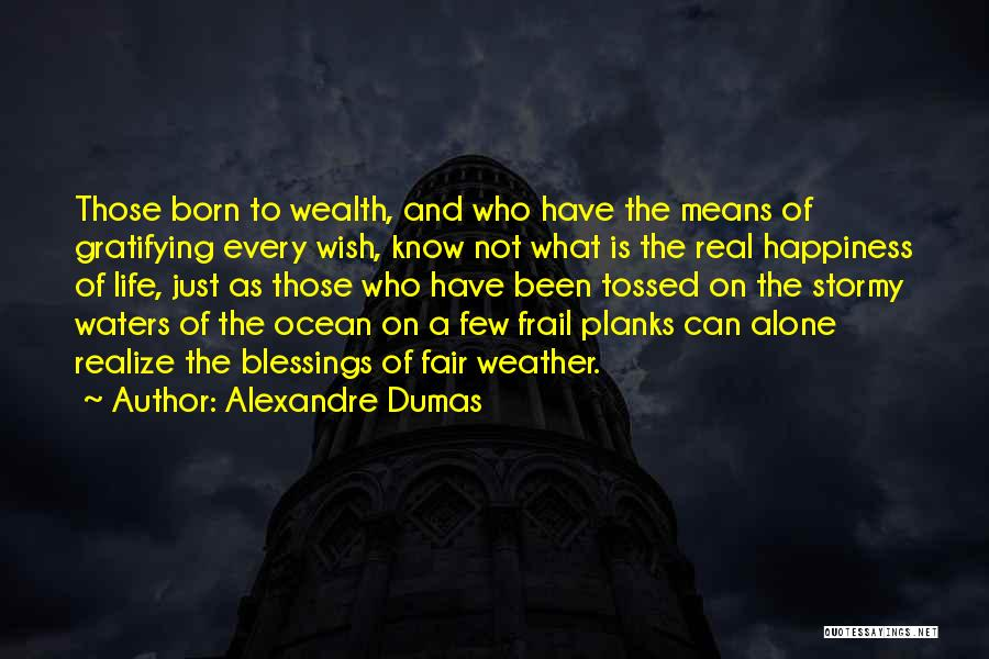 Stormy Life Quotes By Alexandre Dumas