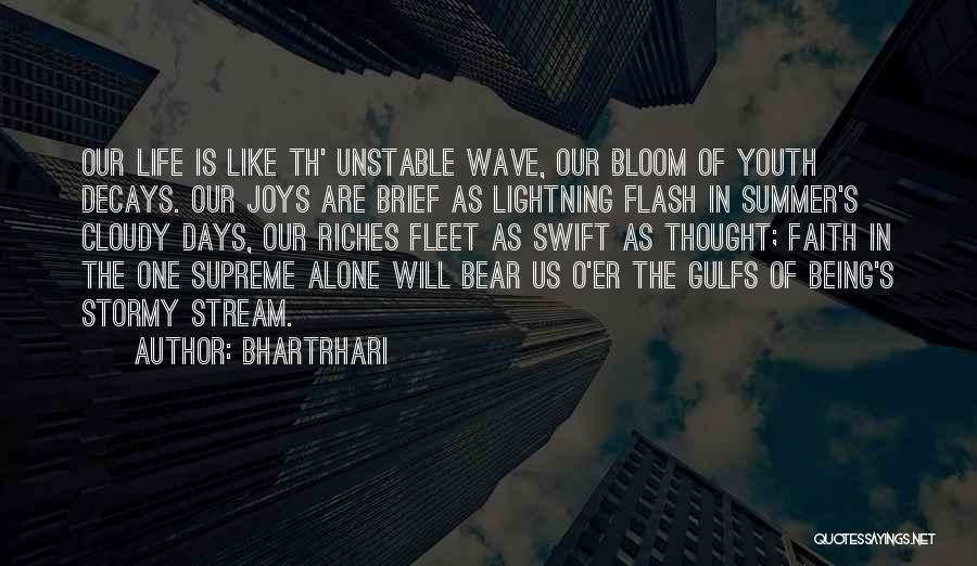 Stormy Life Quotes By Bhartrhari