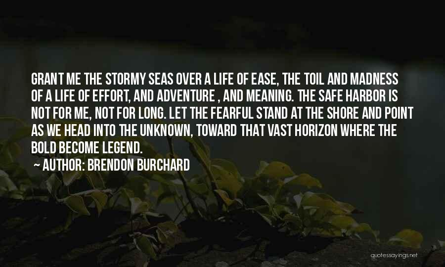 Stormy Life Quotes By Brendon Burchard
