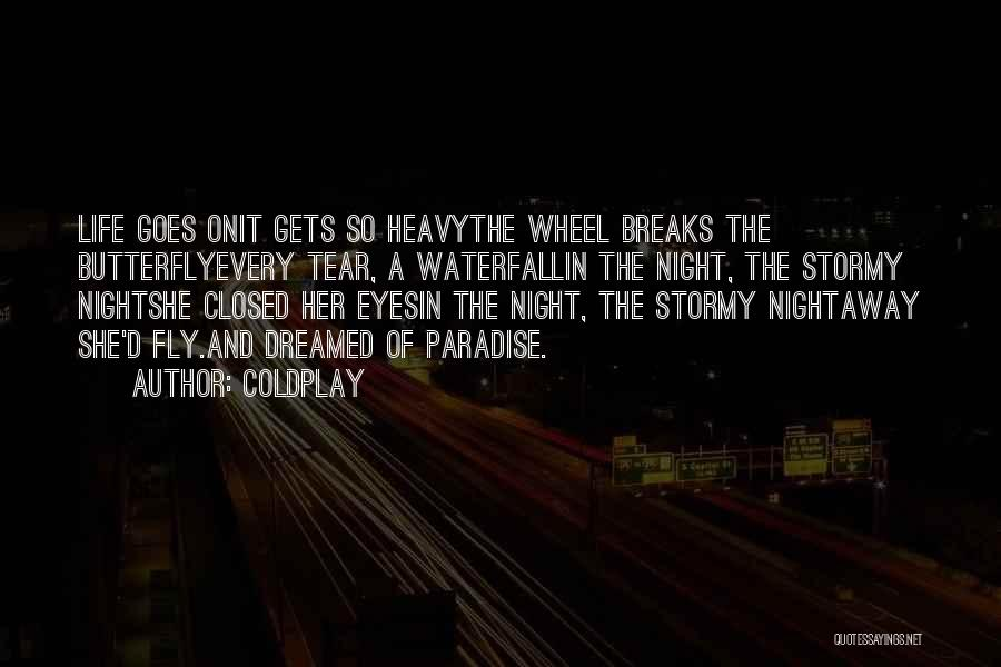 Stormy Life Quotes By Coldplay