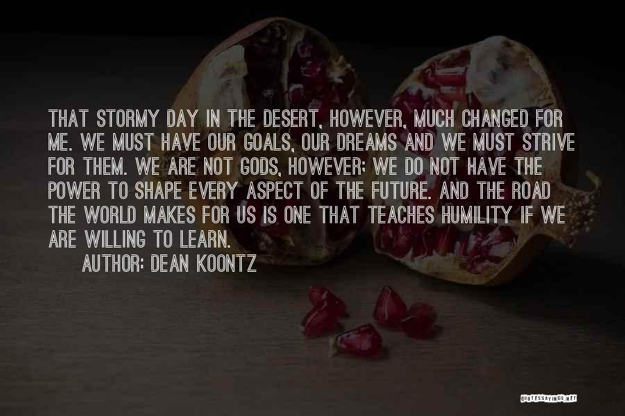 Stormy Life Quotes By Dean Koontz