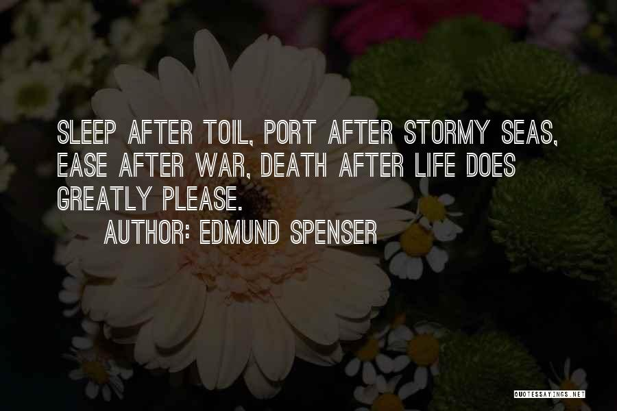 Stormy Life Quotes By Edmund Spenser