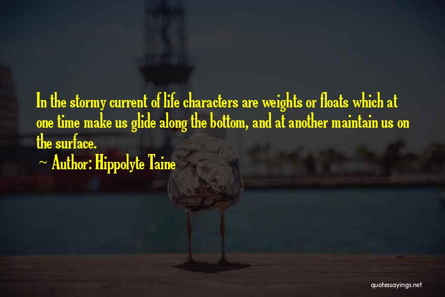 Stormy Life Quotes By Hippolyte Taine