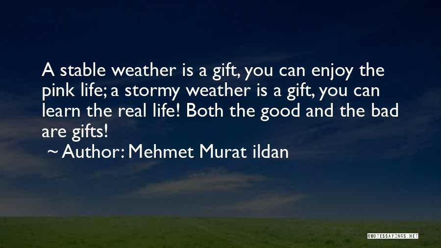Stormy Life Quotes By Mehmet Murat Ildan