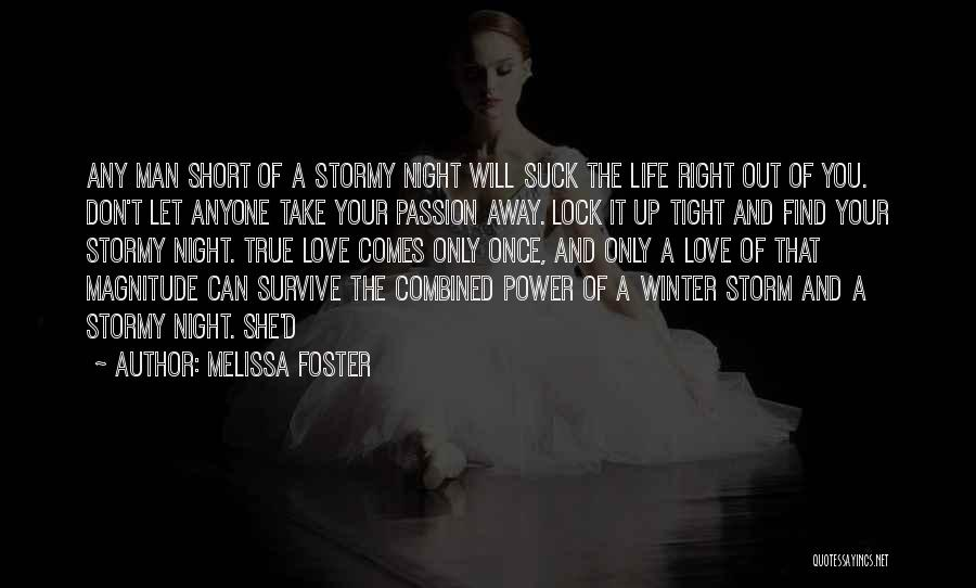 Stormy Life Quotes By Melissa Foster