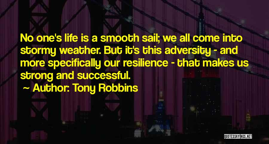 Stormy Life Quotes By Tony Robbins